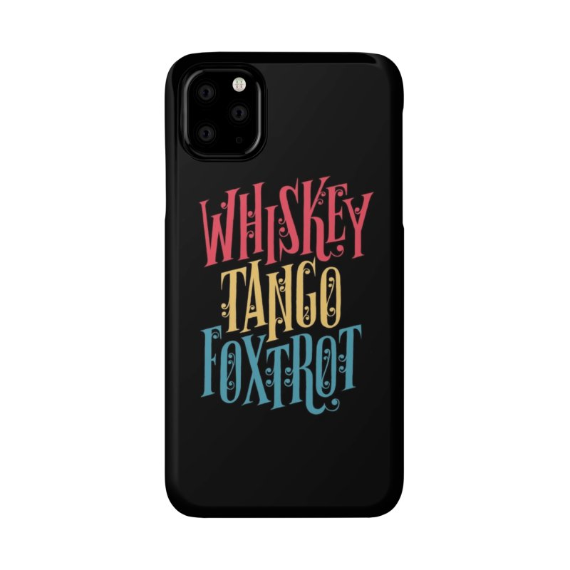 Whiskey Tango Foxtrot Accessories Phone Case by Threadless Artist Shop