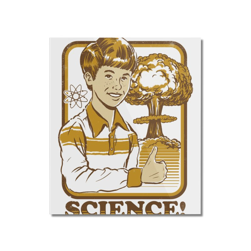Science! Home Mounted Acrylic Print by Threadless Artist Shop