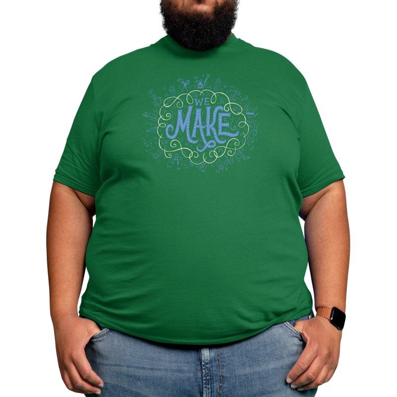 We Make Men's T-Shirt by Threadless Artist Shop