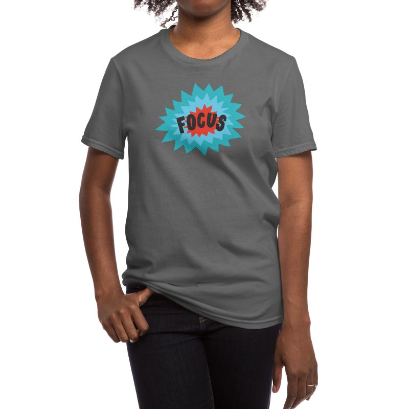 Focus Women's T-Shirt by Threadless Artist Shop