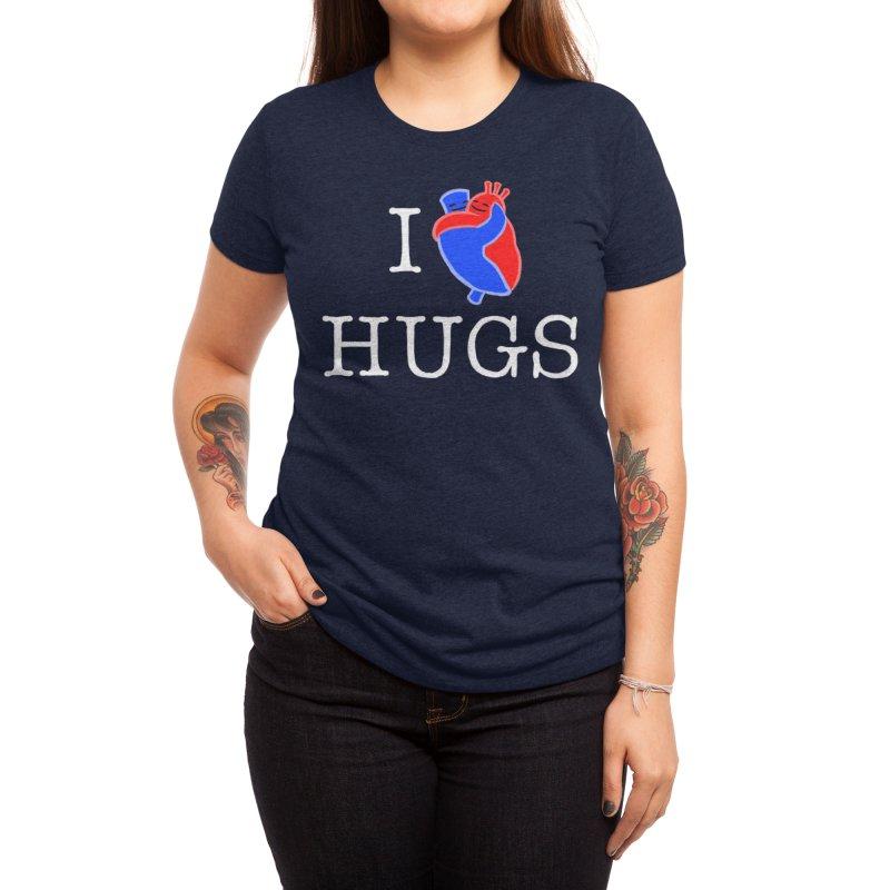 I Love Hugs Women's T-Shirt by Threadless Artist Shop