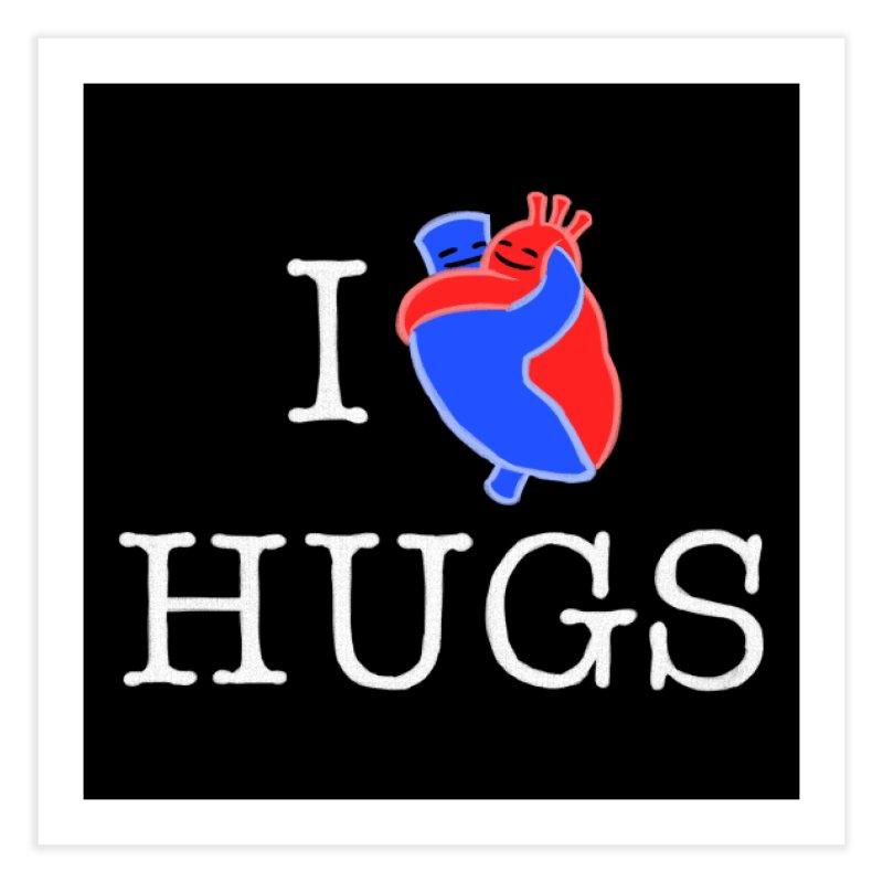 I Love Hugs Home Fine Art Print by Threadless Artist Shop