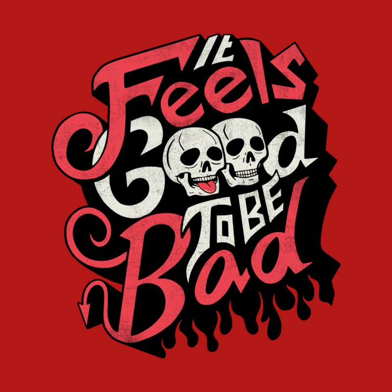Good to be Bad Women's T-Shirt by Threadless Artist Shop
