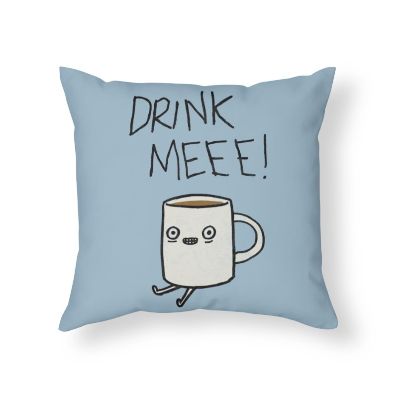 Drink Me Coffee Home Throw Pillow by Threadless Artist Shop