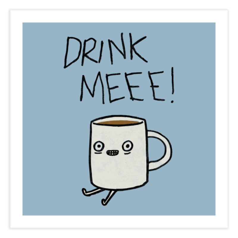 Drink Me Coffee Home Fine Art Print by Threadless Artist Shop