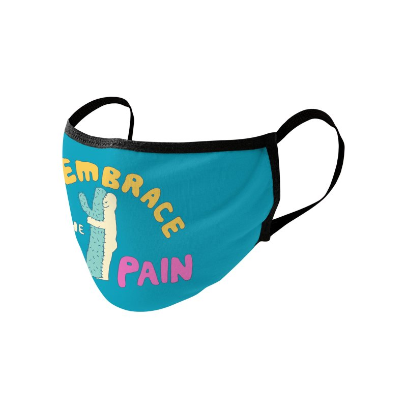 Embrace The Pain Accessories Face Mask by Threadless Artist Shop