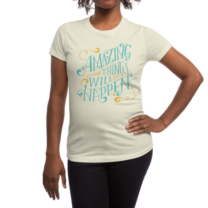 Amazing Things Women's T-Shirt by Threadless Artist Shop