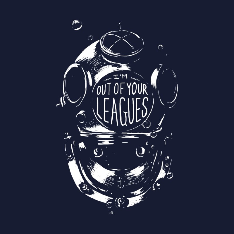 I'm Out of Your Leagues Men's T-Shirt by Threadless Artist Shop
