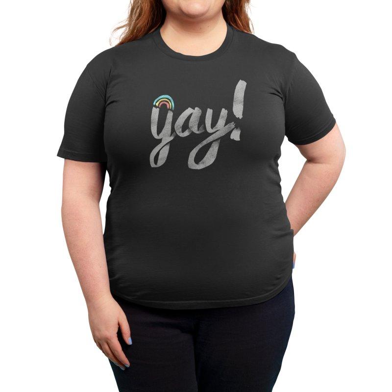 Yay Gay Women's T-Shirt by Threadless Artist Shop