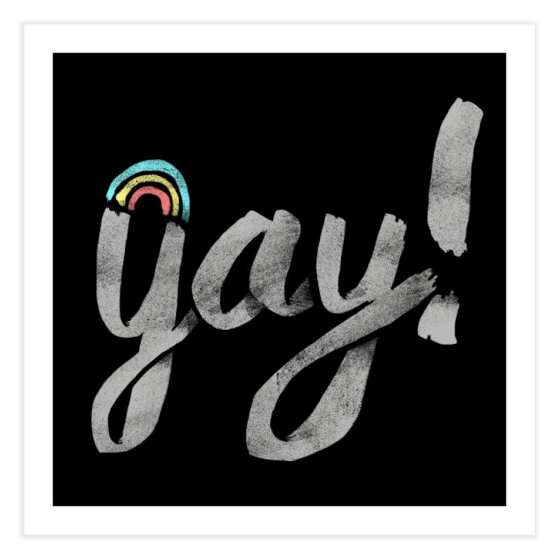 Yay Gay Home Fine Art Print by Threadless Artist Shop