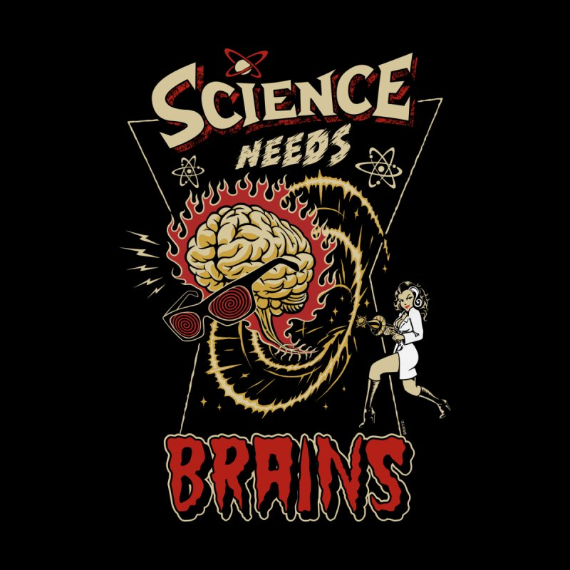 Science Needs Brains Men's T-Shirt by Threadless Artist Shop