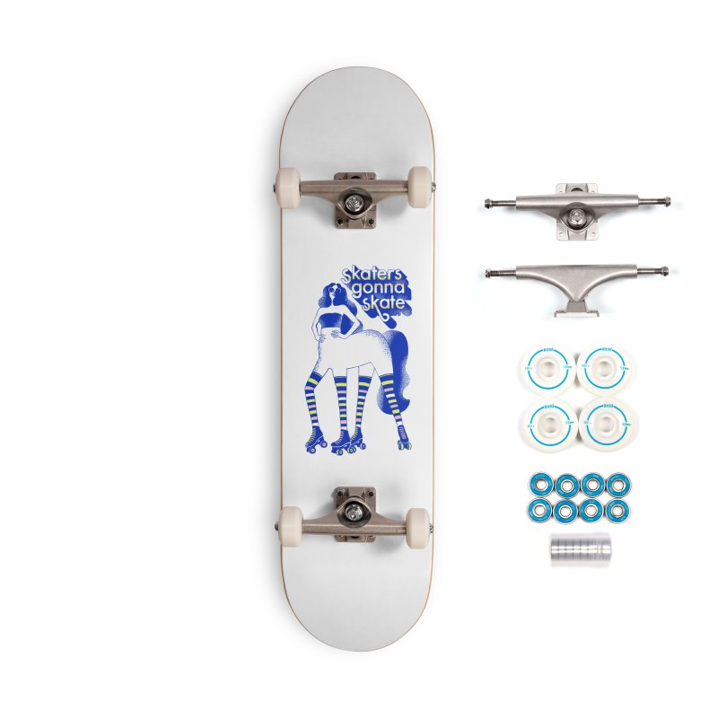 Skaters Gonna Skate Accessories Skateboard by Threadless Artist Shop