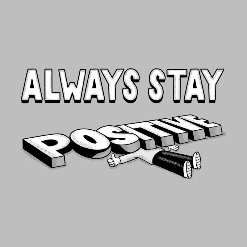 Stay Positive Men's T-Shirt by Threadless Artist Shop