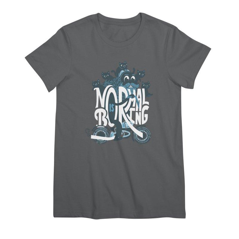 Normal Is Boring Women's T-Shirt by Threadless Artist Shop