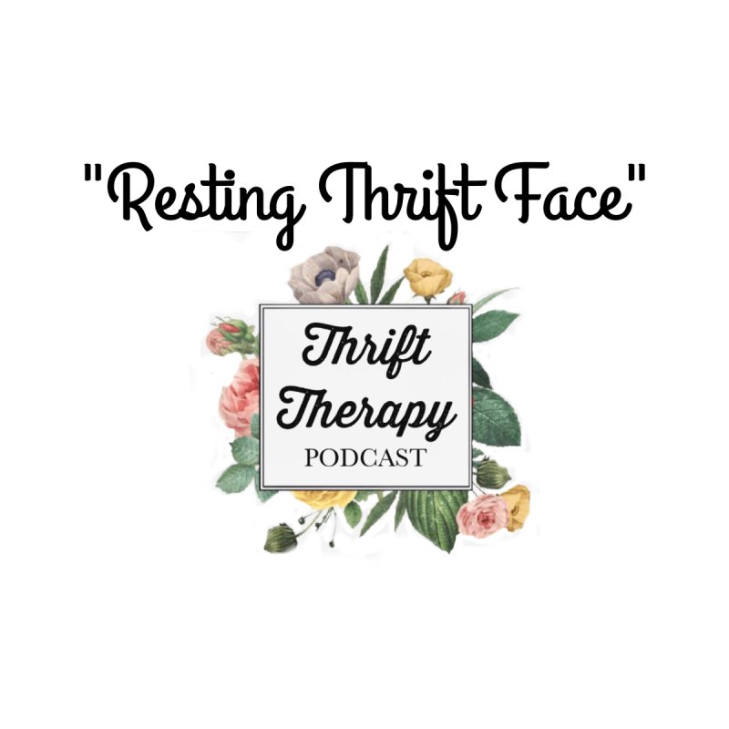 RestingThrift Face by thrifttherapypod's swag