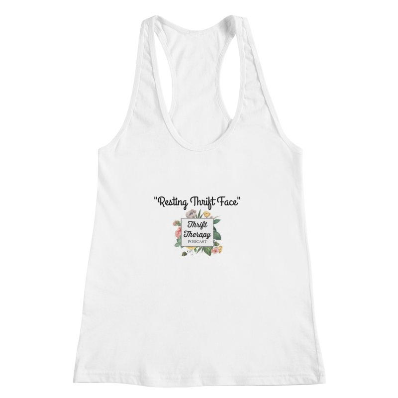RestingThrift Face Women's Racerback Tank by thrifttherapypod's swag