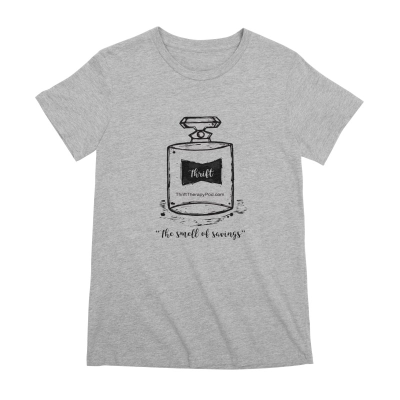 Smell of savings Women's Premium T-Shirt by thrifttherapypod's swag