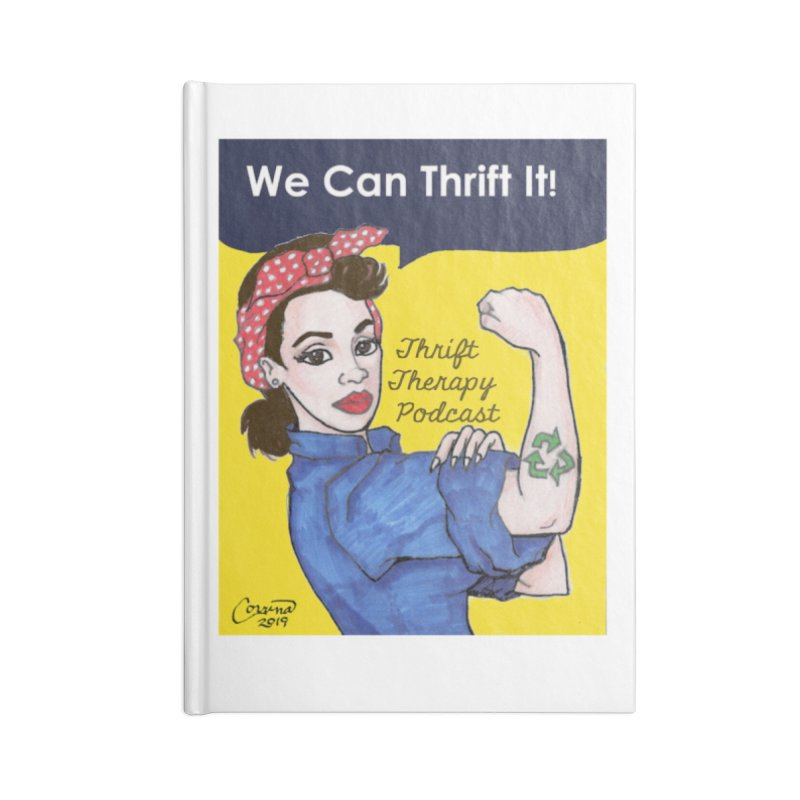 We Can Thrift It! Thrift Therapy Podcast Accessories Blank Journal Notebook by thrifttherapypod's swag