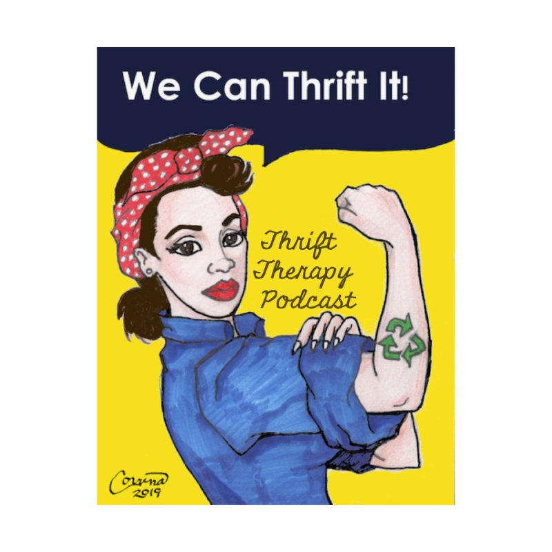 We Can Thrift It! Thrift Therapy Podcast by thrifttherapypod's swag