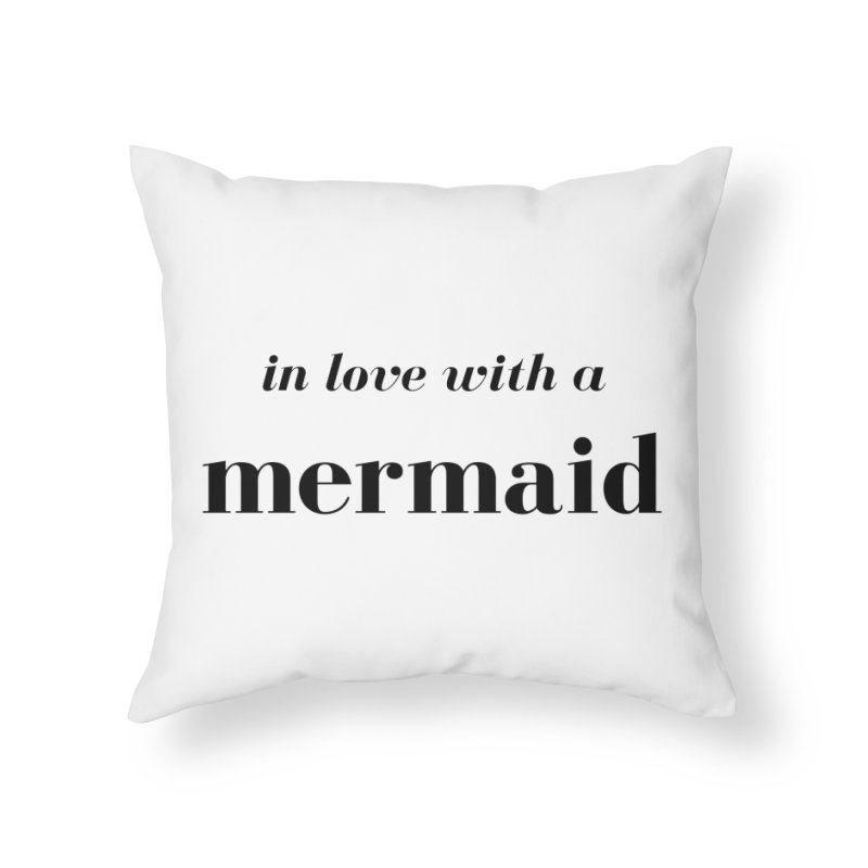 In love with a mermaid Home Throw Pillow by Official Ice Massacre Merch