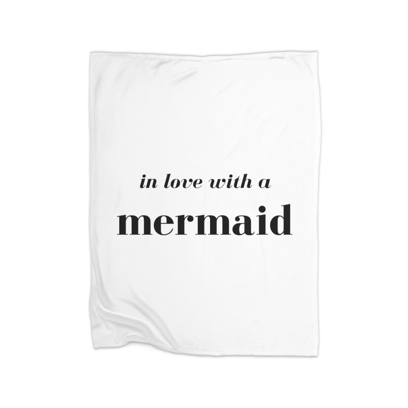 In love with a mermaid Home Blanket by Official Ice Massacre Merch