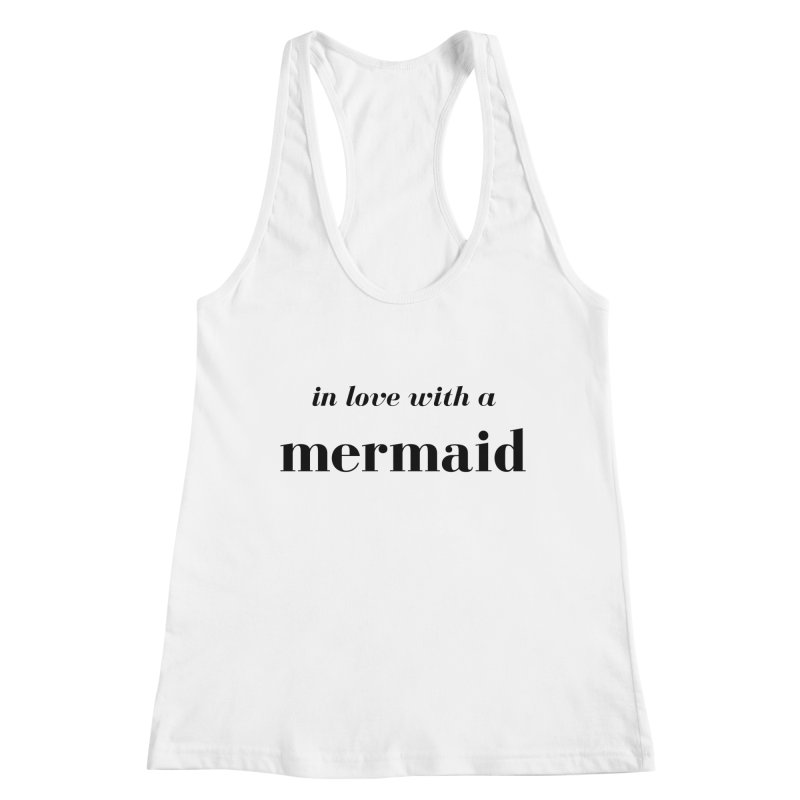 In love with a mermaid Women's Racerback Tank by Official Ice Massacre Merch