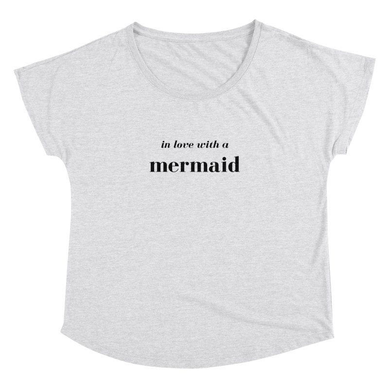 In love with a mermaid Women's Dolman Scoop Neck by Official Ice Massacre Merch