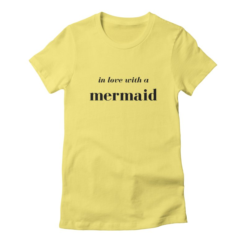In love with a mermaid Women's Fitted T-Shirt by Official Ice Massacre Merch