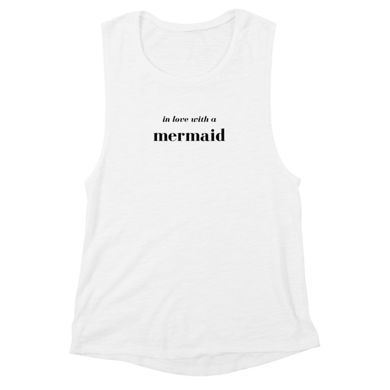 In love with a mermaid Women's Muscle Tank by Official Ice Massacre Merch
