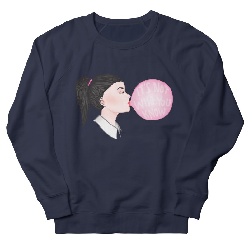 It's Not Who You Know Women's Sweatshirt by tiffymoon's Artist Shop
