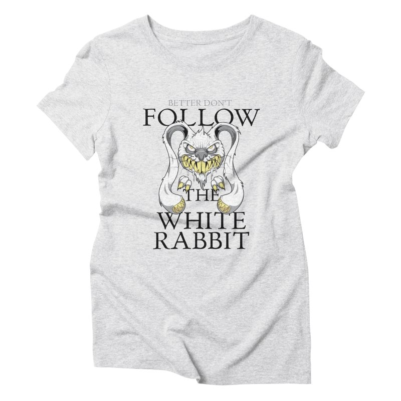 Don't follow! Women's Triblend T-shirt by Tiger74  - t-shirts with a claw!