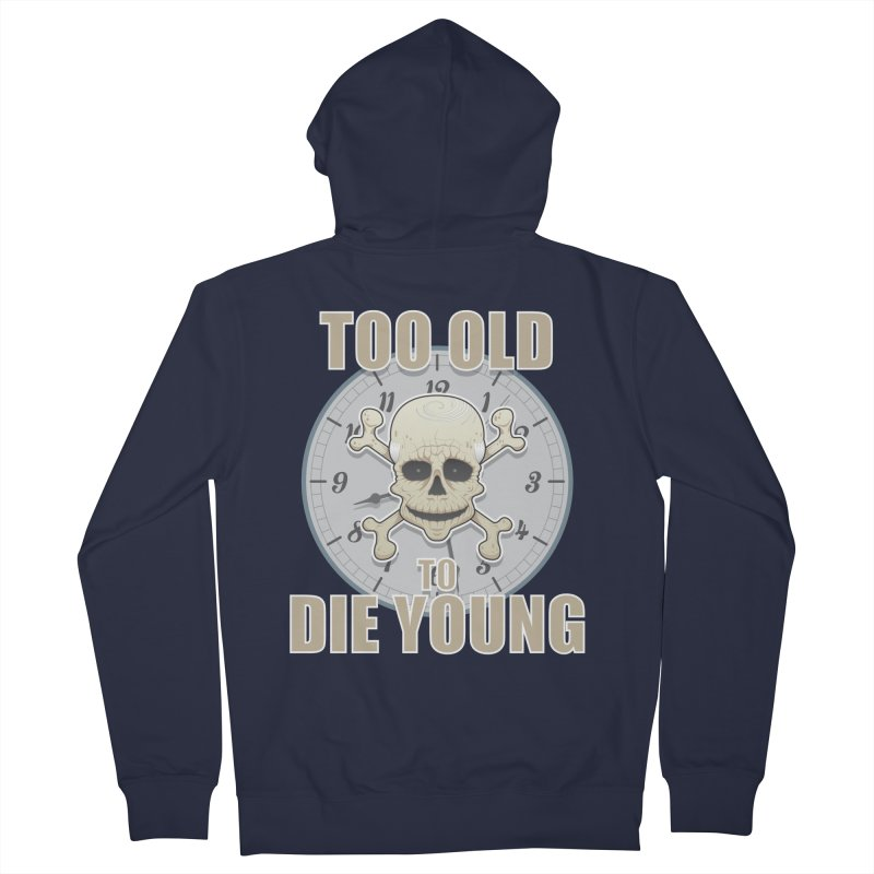 Too old... Men's Zip-Up Hoody by Tiger74  - t-shirts with a claw!