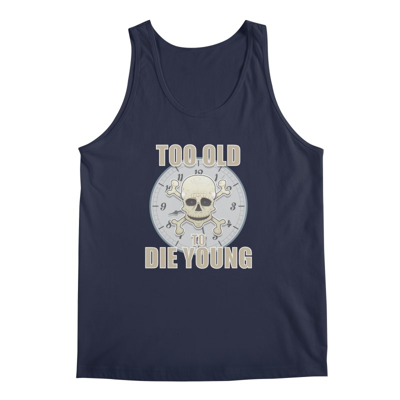 Too old... Men's Tank by Tiger74  - t-shirts with a claw!
