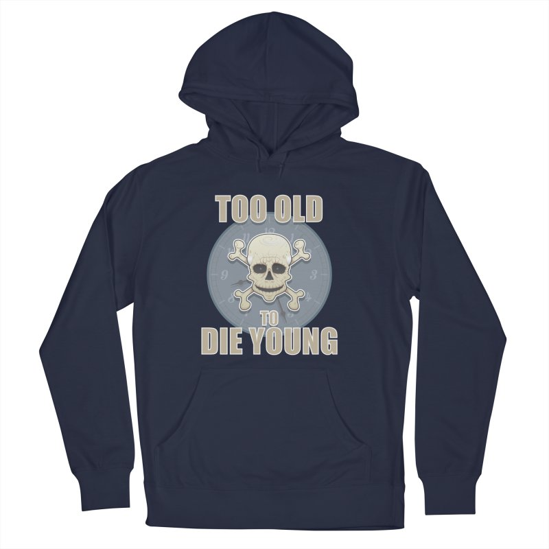 Too old man Men's Pullover Hoody by Tiger74  - t-shirts with a claw!