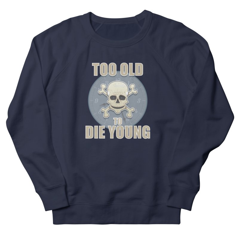 Too old man Men's Sweatshirt by Tiger74  - t-shirts with a claw!