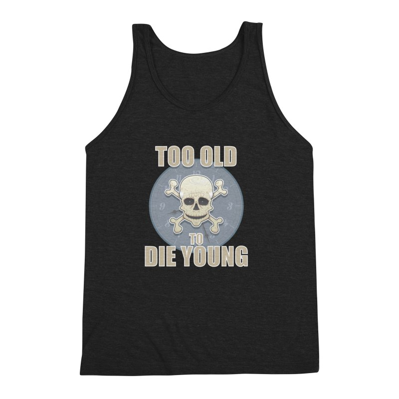 Too old man Men's Triblend Tank by Tiger74  - t-shirts with a claw!