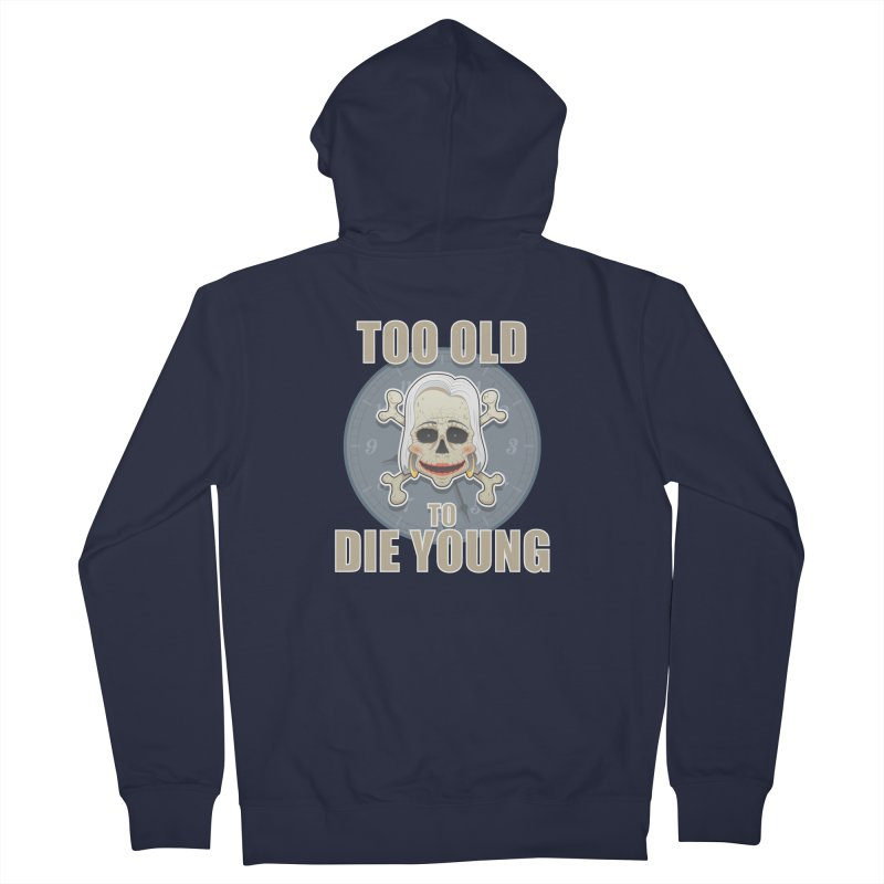 Too old woman Women's Zip-Up Hoody by Tiger74  - t-shirts with a claw!