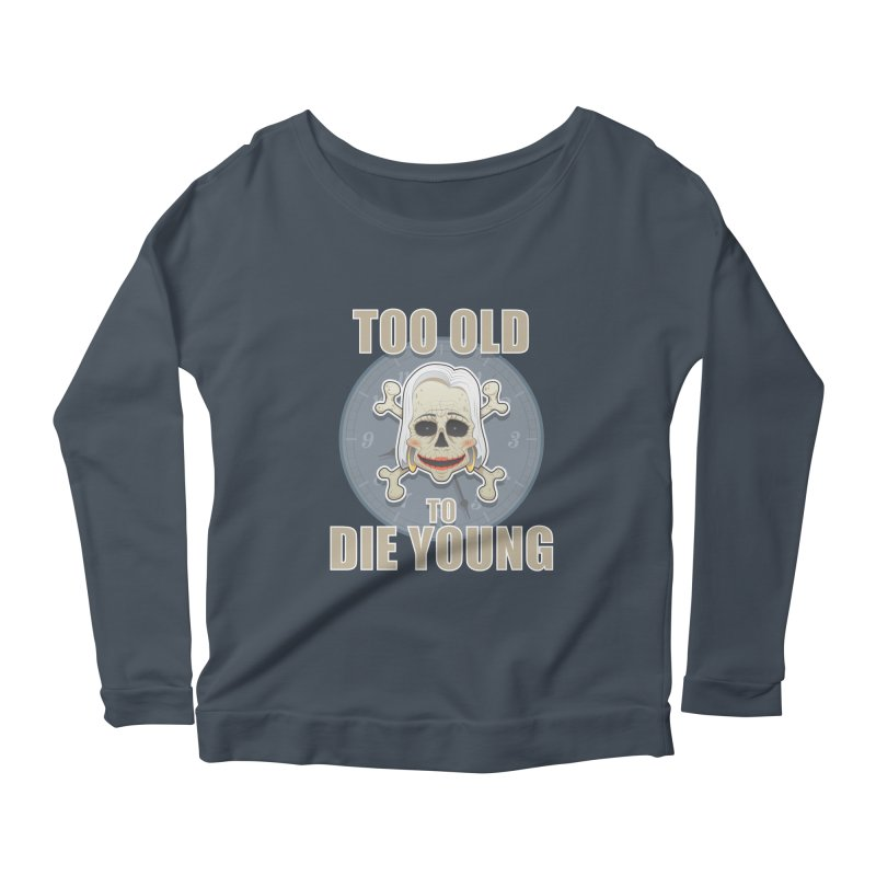 Too old woman Women's Longsleeve Scoopneck  by Tiger74  - t-shirts with a claw!