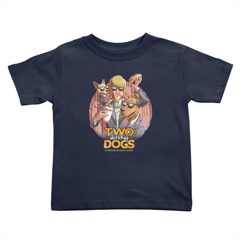 Two and a Half Dogs Kids Toddler T-Shirt by T2U