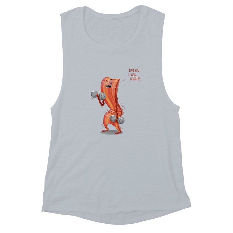 Bacon is Healthy Women's Tank by T2U