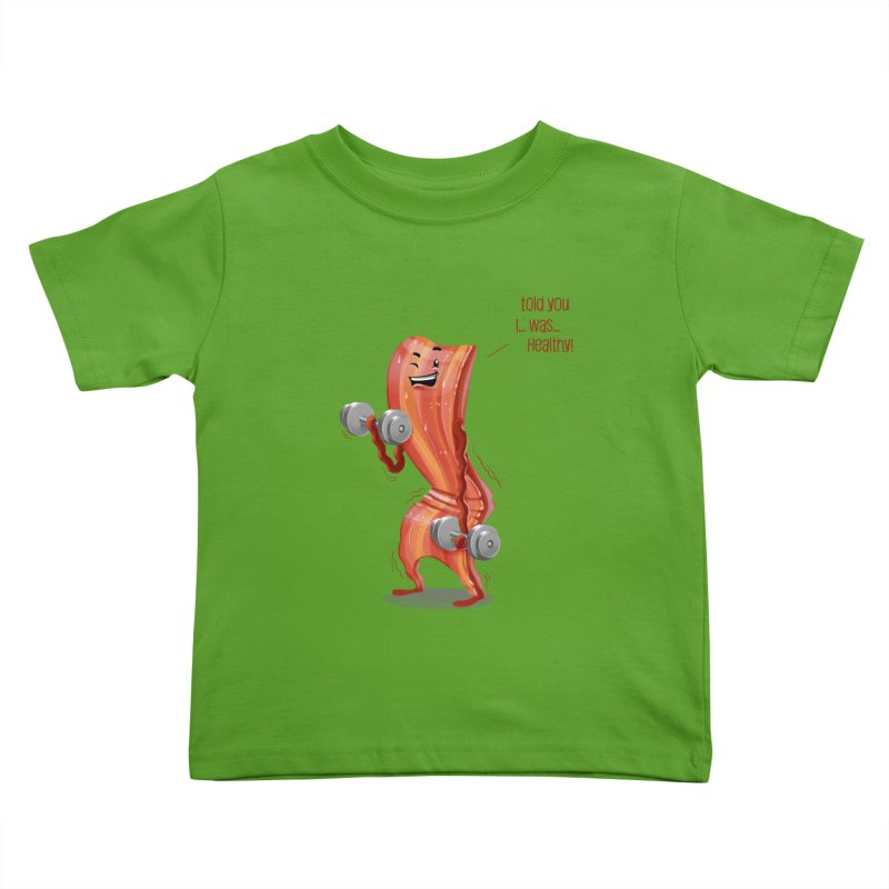 Bacon is Healthy Kids Toddler T-Shirt by T2U