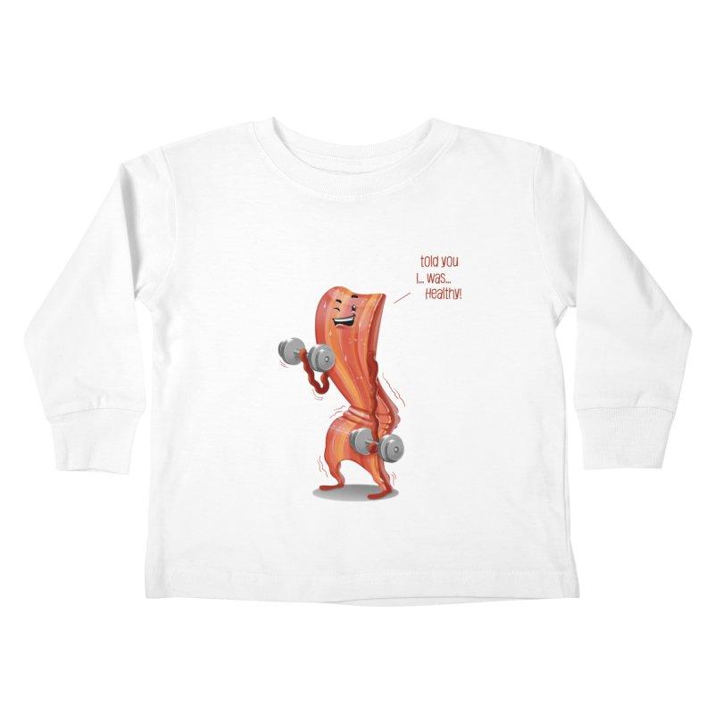 Bacon is Healthy Kids Toddler Longsleeve T-Shirt by T2U