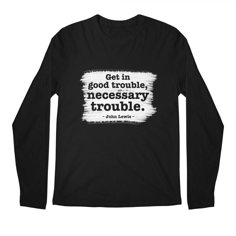 Good Trouble Men's Longsleeve T-Shirt by tiikae's Shop