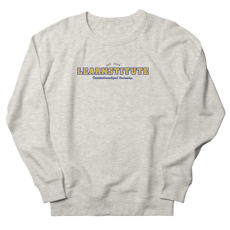 Learnstitute Men's French Terry Sweatshirt by Tiki Bar TV's Shop