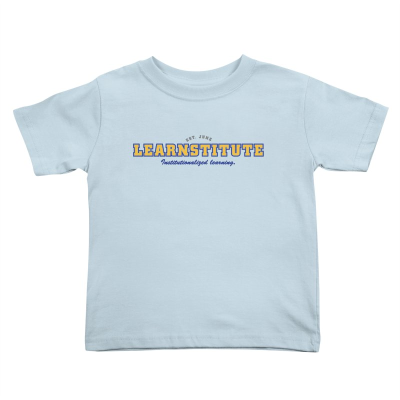 Learnstitute Kids Toddler T-Shirt by Tiki Bar TV's Shop