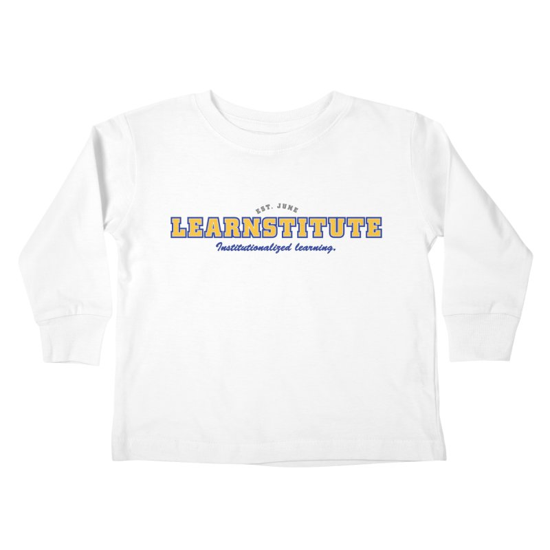 Learnstitute Kids Toddler Longsleeve T-Shirt by Tiki Bar TV's Shop