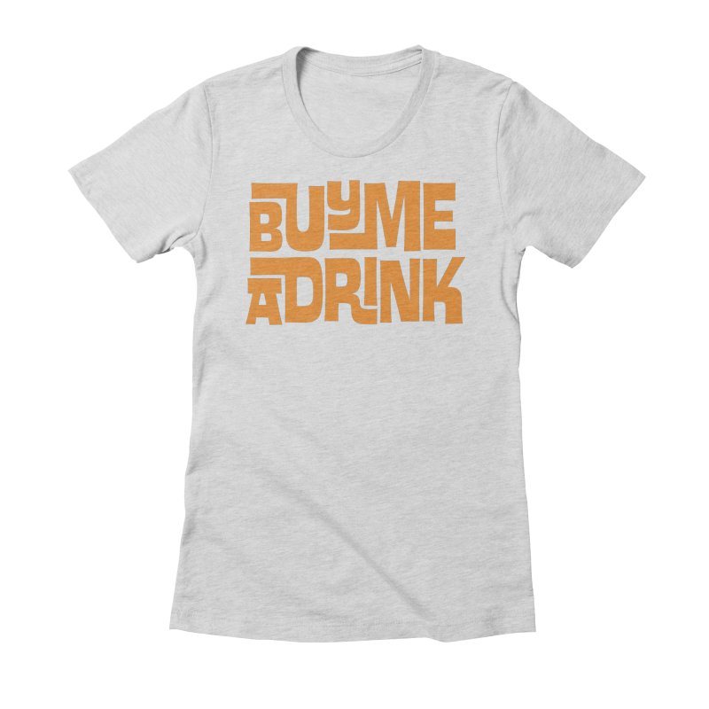 Buy Me a Drink Women's Fitted T-Shirt by Tiki Bar TV's Shop