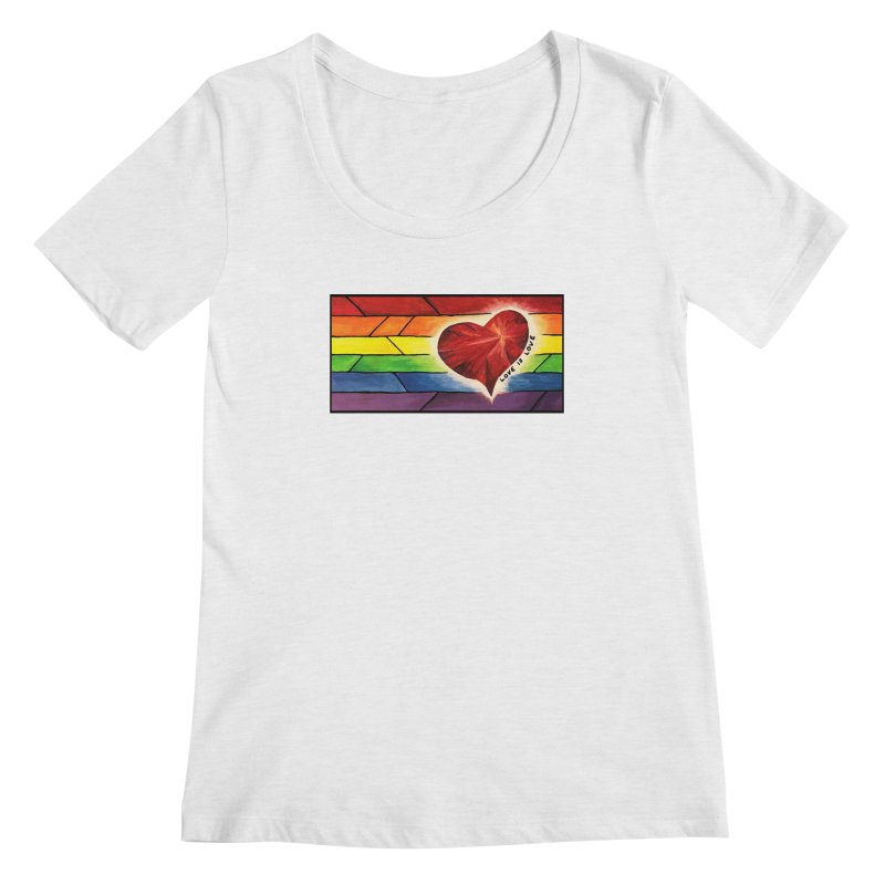 Love is Love Women's Scoopneck by Tilted Windmill's Artist Shop