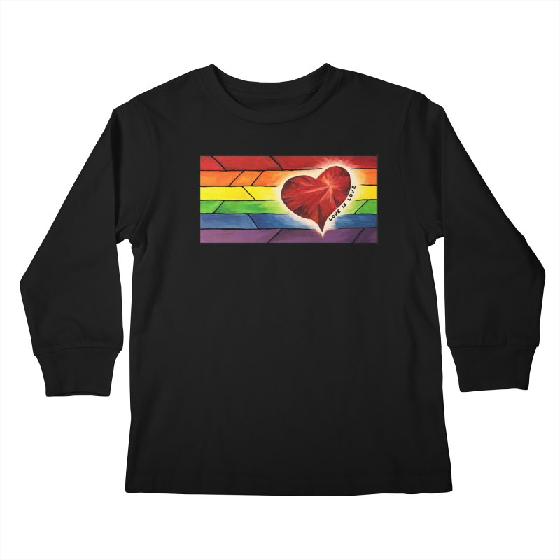 Love is Love Kids Longsleeve T-Shirt by Tilted Windmill's Artist Shop
