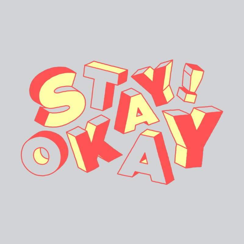 Stay Okay   by Tim Easley